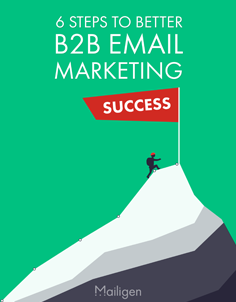 6 Steps to Better B2B Email Marketing