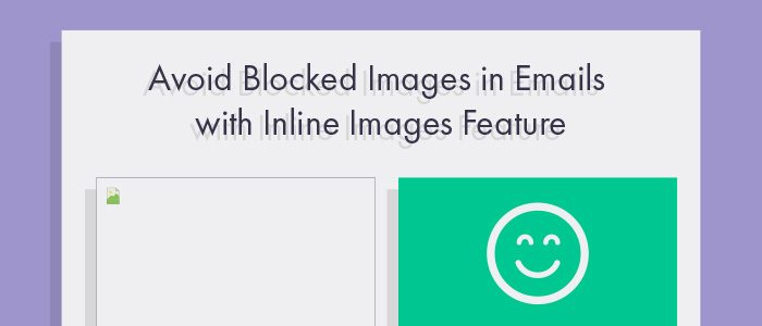 Avoid Blocked Images in Emails with Inline Images Feature