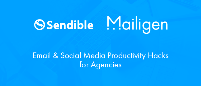 Webinar Recap: Email & Social Media Productivity Hacks with Mailigen & Sendible [video]