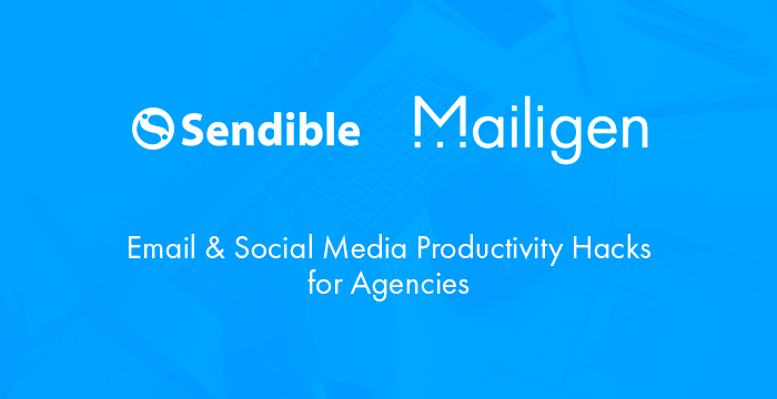 Email & Social Media Productivity Hacks with Mailigen & Sendible