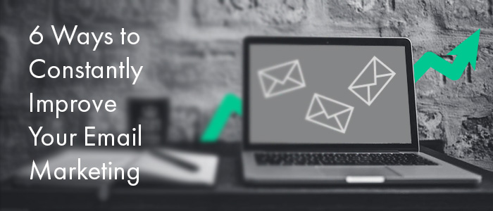 6 Ways to Improve Your Email Marketing