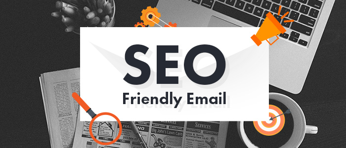 Featured: SEO friendly email