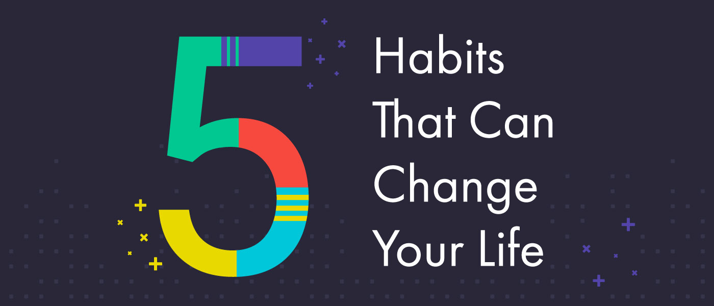 Habits that can change life